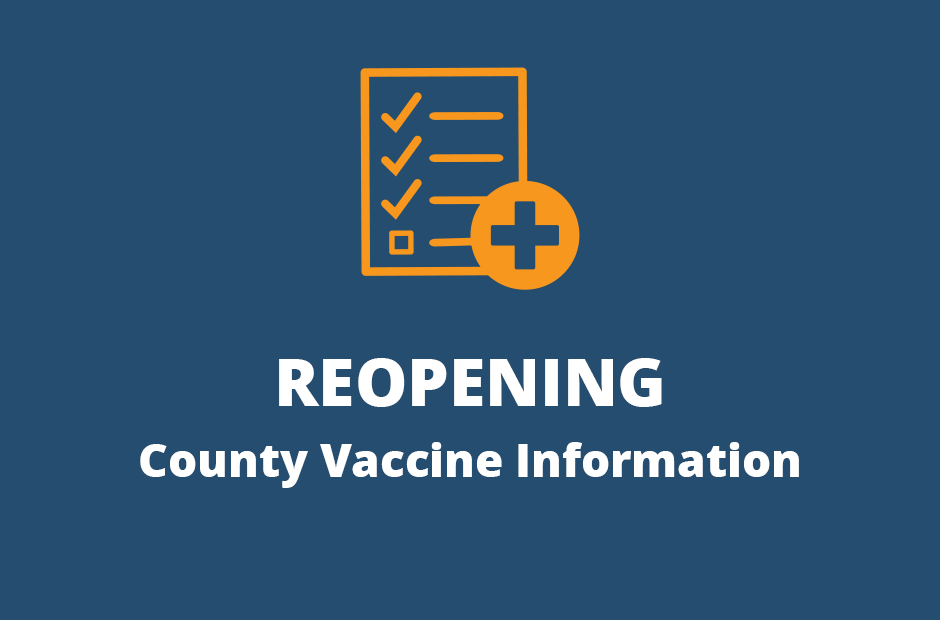Reopening: County Vaccine Information Graphic